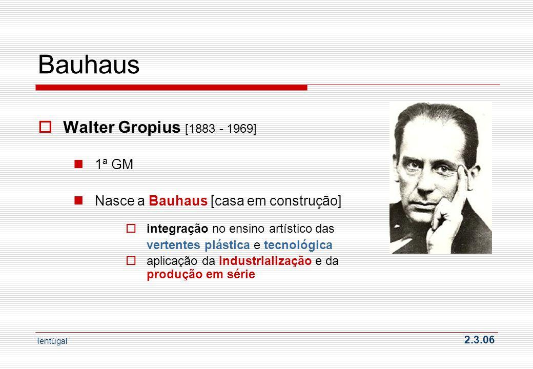 Bauhaus Walter Gropius [1883 - 1969] 1ª GM